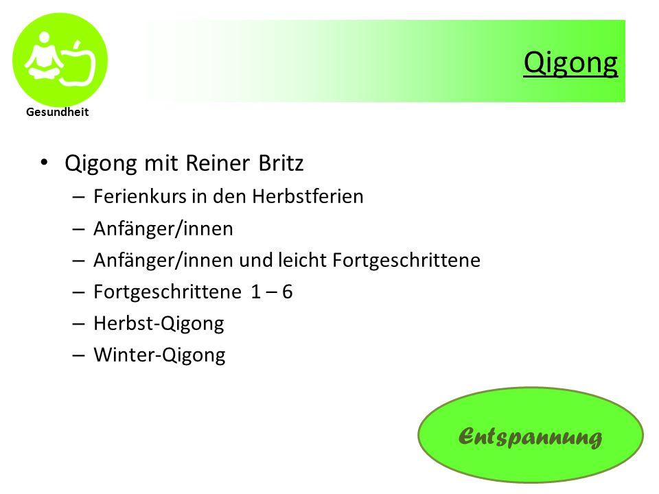 Gesundheit Qigong Qigong mit Reiner Britz – Ferienkurs in den Herbstferien – Anfänger/innen – Anfänger/innen und leicht Fortgeschrittene – Fortgeschrittene 1 – 6 – Herbst-Qigong – Winter-Qigong Entspannung