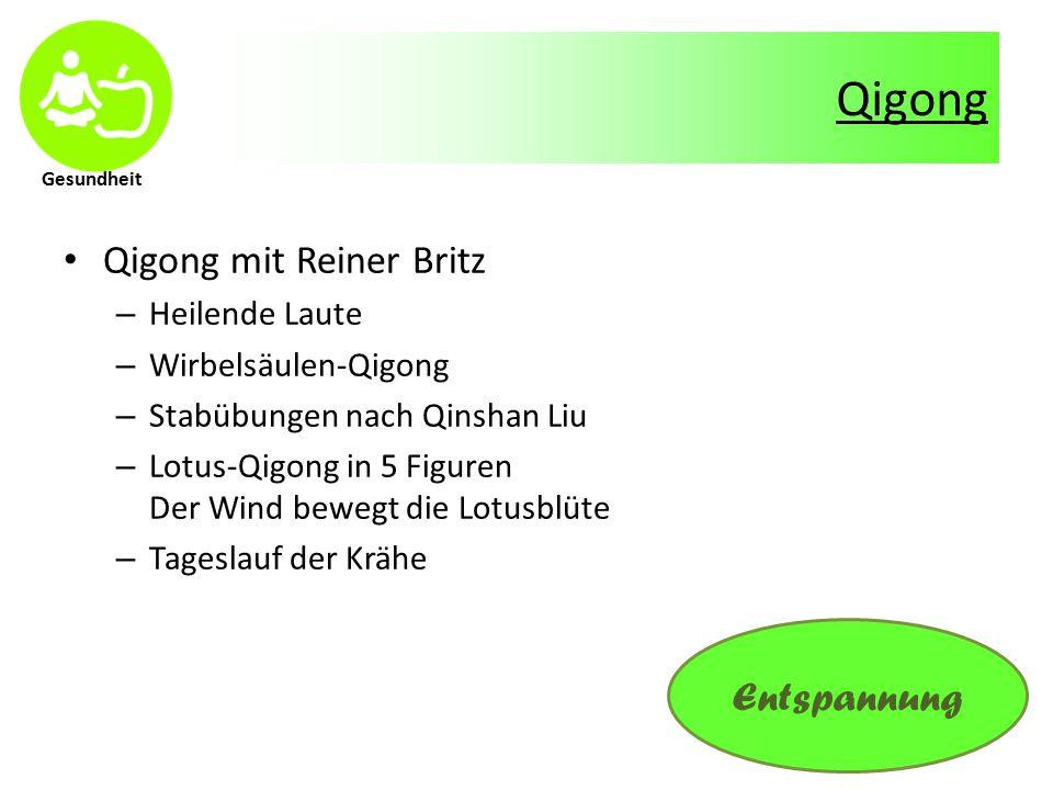 Gesundheit Qigong Qigong mit Reiner Britz – Stilles Qigong / Zhi Chang Li – Spezielle Kurse für Anfänger und Fortgeschrittene Himmel Erde Öffnen und Schließen – Bewegtes Qigong Auswahl für Anfänger und Fortgeschrittene – Qigong bei Schulter- und Nackenverspannung Entspannung