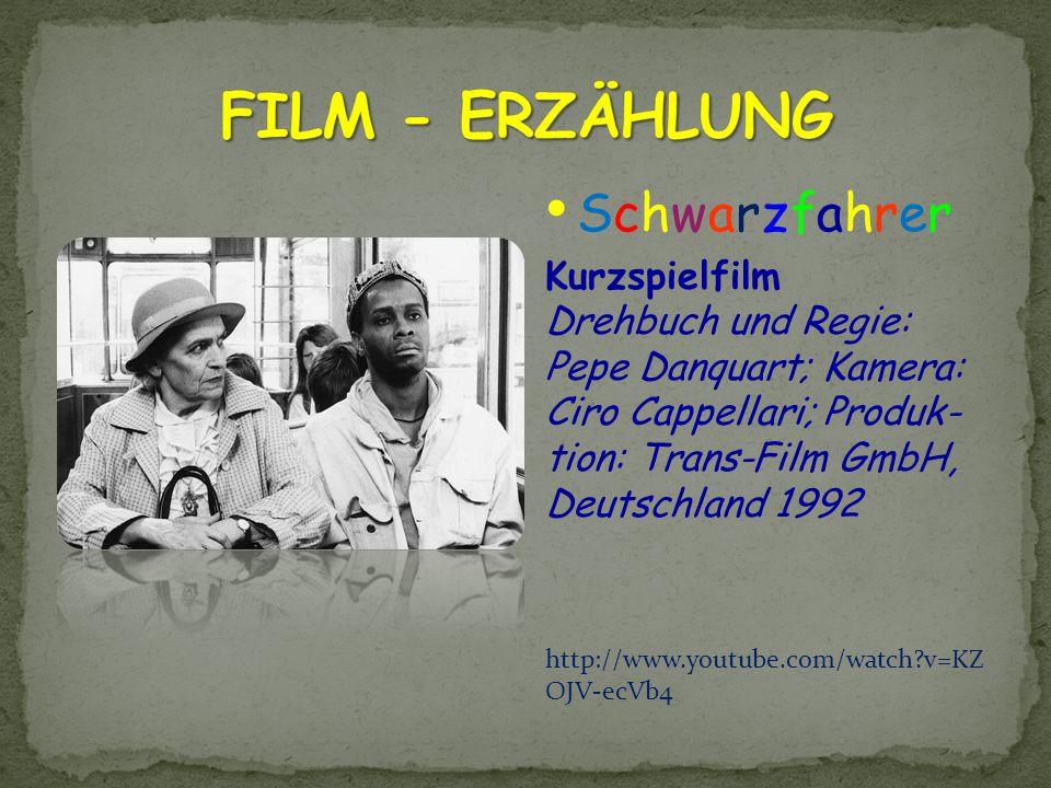 Schwarzfahrer Kurzspielfilm Drehbuch und Regie: Pepe Danquart; Kamera: Ciro Cappellari; Produk- tion: Trans-Film GmbH, Deutschland 1992 http://www.you