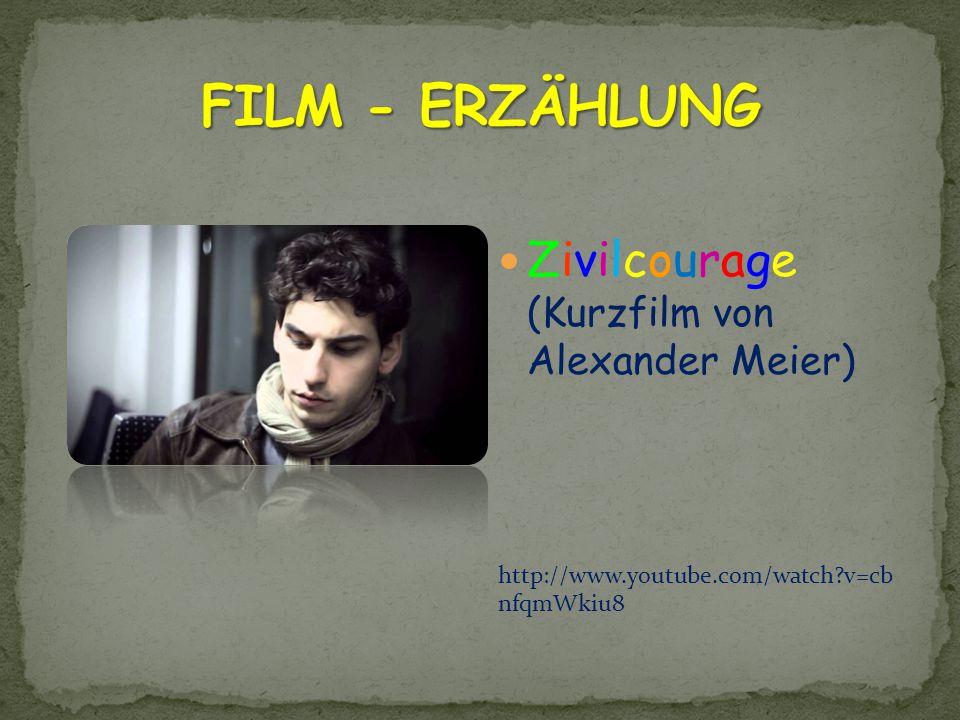 Zivilcourage (Kurzfilm von Alexander Meier) http://www.youtube.com/watch?v=cb nfqmWkiu8