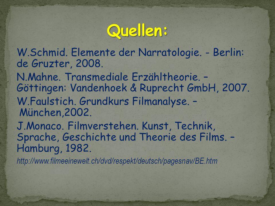W.Schmid. Elemente der Narratologie. - Berlin: de Gruzter, 2008. N.Mahne. Transmediale Erzähltheorie. – Göttingen: Vandenhoek & Ruprecht GmbH, 2007. W