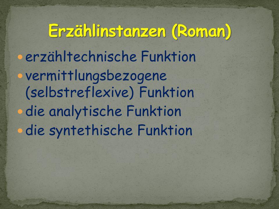erzähltechnische Funktion vermittlungsbezogene (selbstreflexive) Funktion die analytische Funktion die syntethische Funktion