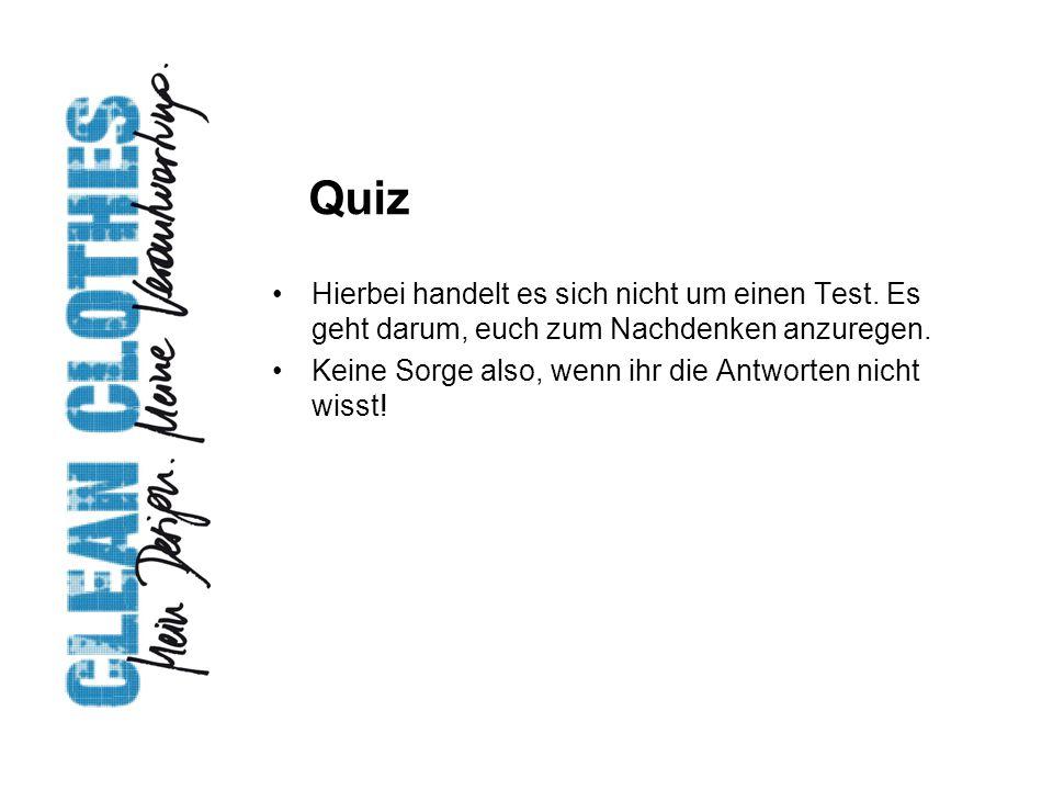 Quiz Hierbei handelt es sich nicht um einen Test. Es geht darum, euch zum Nachdenken anzuregen. Keine Sorge also, wenn ihr die Antworten nicht wisst!
