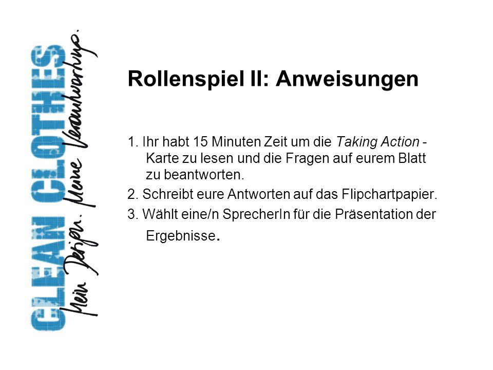 Rollenspiel II: Anweisungen 1. Ihr habt 15 Minuten Zeit um die Taking Action - Karte zu lesen und die Fragen auf eurem Blatt zu beantworten. 2. Schrei
