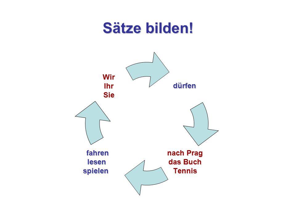 Sätze bilden! dürfen nach Prag das Buch Tennisfahrenlesenspielen WirIhrSie
