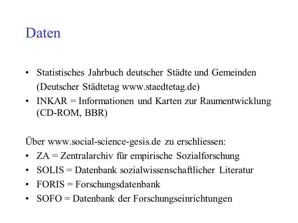 Daten Statistisches Jahrbuch deutscher Städte und Gemeinden (Deutscher Städtetag www.staedtetag.de) INKAR = Informationen und Karten zur Raumentwicklu