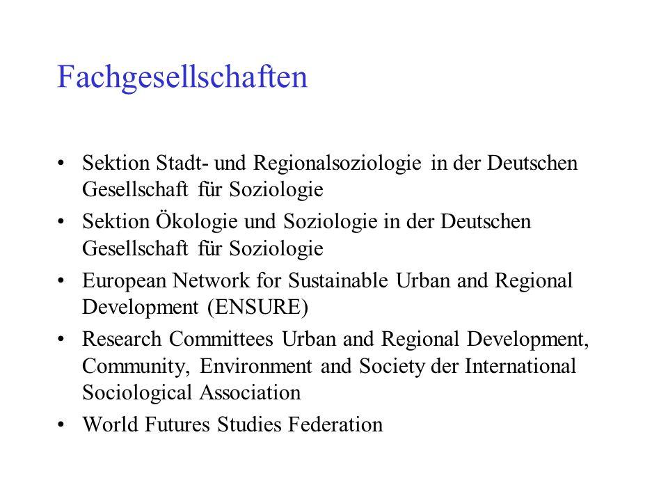Fachgesellschaften Sektion Stadt- und Regionalsoziologie in der Deutschen Gesellschaft für Soziologie Sektion Ökologie und Soziologie in der Deutschen