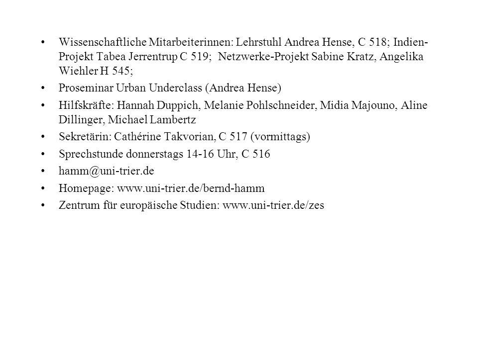 Wissenschaftliche Mitarbeiterinnen: Lehrstuhl Andrea Hense, C 518; Indien- Projekt Tabea Jerrentrup C 519; Netzwerke-Projekt Sabine Kratz, Angelika Wi