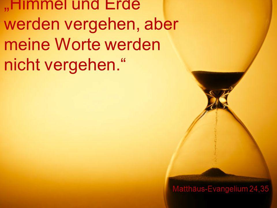 """Matthäus-Evangelium 24,36 """"Wann jener Tag und jene Stunde sein werden, weiss niemand, auch nicht die Engel im Himmel, nicht einmal der Sohn; nur der Vater weiss es."""