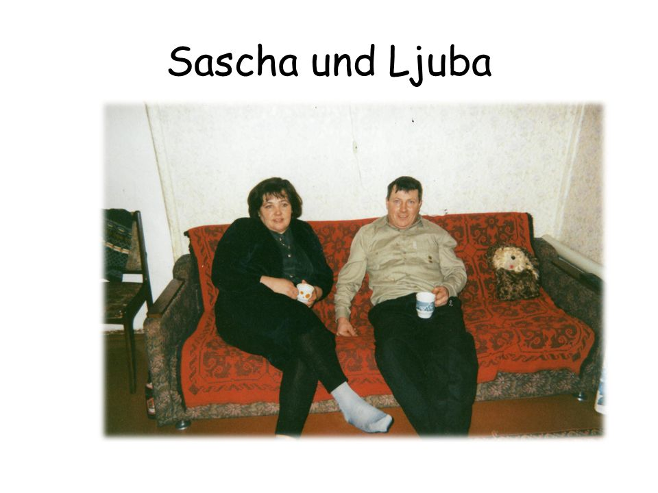 Sascha und Ljuba