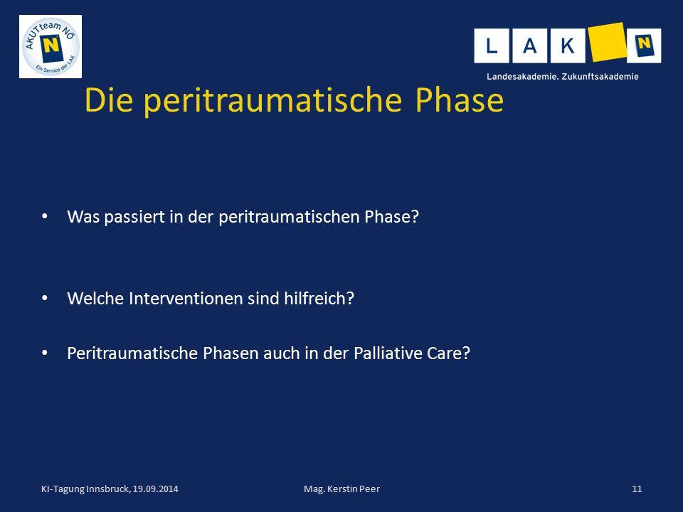 Die peritraumatische Phase Was passiert in der peritraumatischen Phase? Welche Interventionen sind hilfreich? Peritraumatische Phasen auch in der Pall