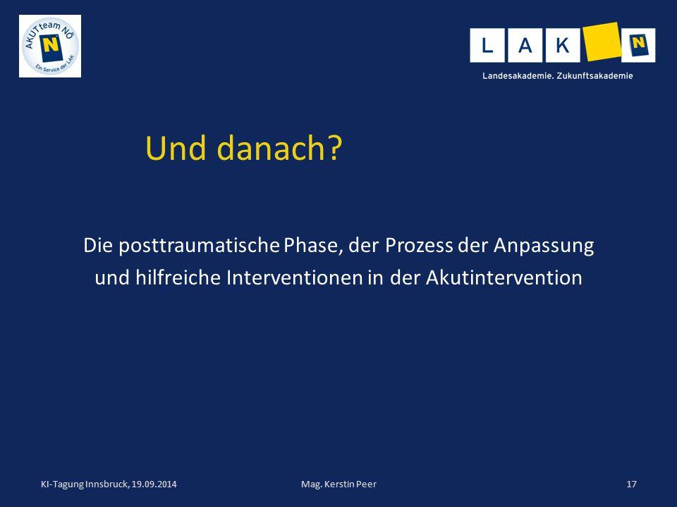 Und danach? Die posttraumatische Phase, der Prozess der Anpassung und hilfreiche Interventionen in der Akutintervention KI-Tagung Innsbruck, 19.09.201