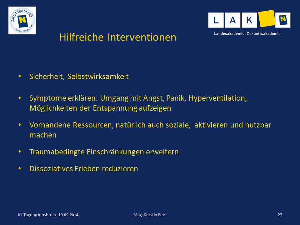 Hilfreiche Interventionen Sicherheit, Selbstwirksamkeit Symptome erklären: Umgang mit Angst, Panik, Hyperventilation, Möglichkeiten der Entspannung au