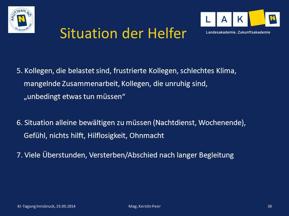 """Situation der Helfer 5. Kollegen, die belastet sind, frustrierte Kollegen, schlechtes Klima, mangelnde Zusammenarbeit, Kollegen, die unruhig sind, """"un"""