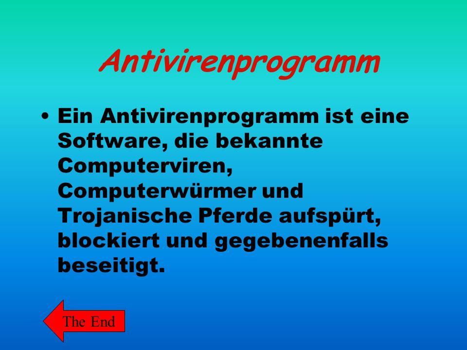 Antivirenprogramm Ein Antivirenprogramm ist eine Software, die bekannte Computerviren, Computerwürmer und Trojanische Pferde aufspürt, blockiert und g