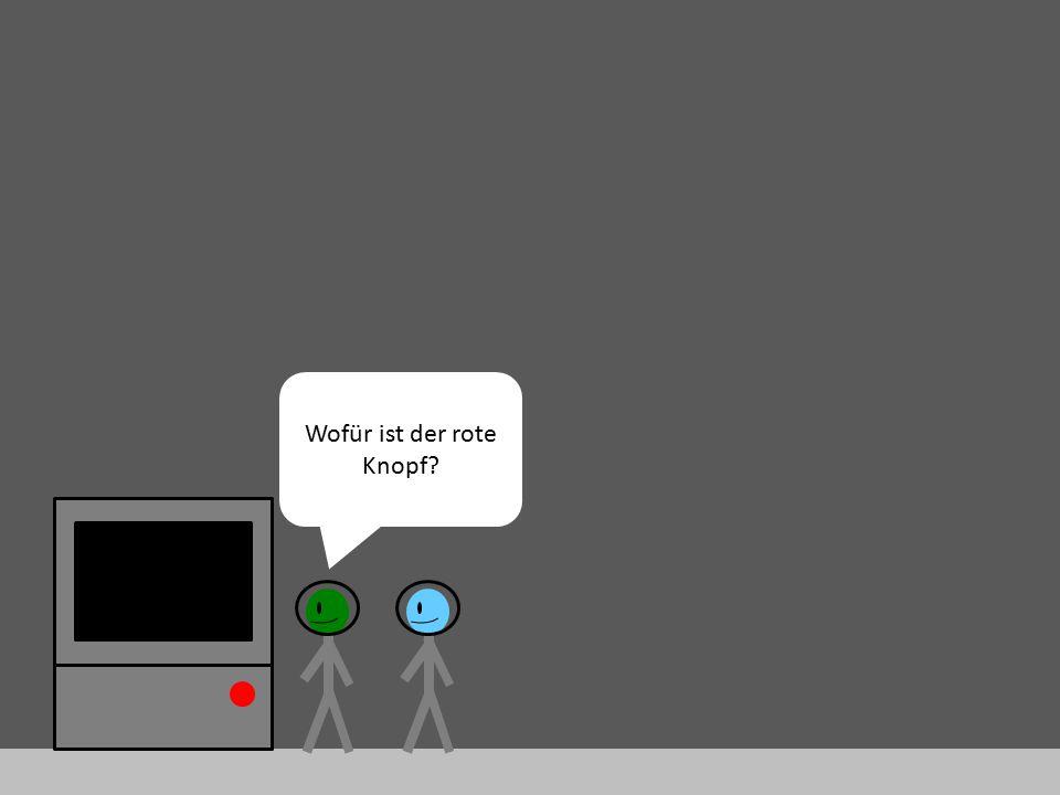 Wofür ist der rote Knopf