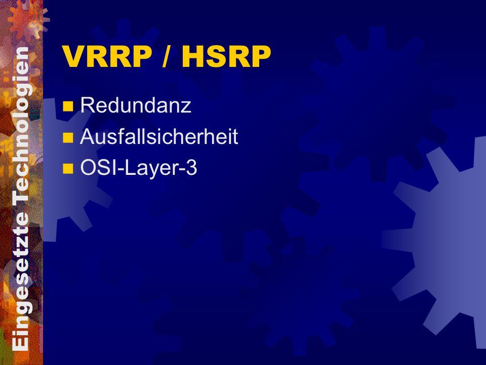 VRRP / HSRP Redundanz Ausfallsicherheit OSI-Layer-3 Eingesetzte Technologien
