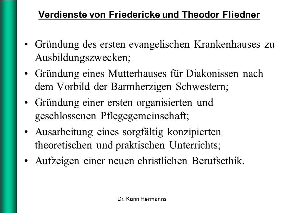 Verdienste von Friedericke und Theodor Fliedner Gründung des ersten evangelischen Krankenhauses zu Ausbildungszwecken; Gründung eines Mutterhauses für