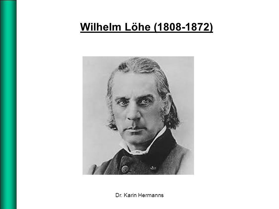 Wilhelm Löhe (1808-1872) Dr. Karin Hermanns