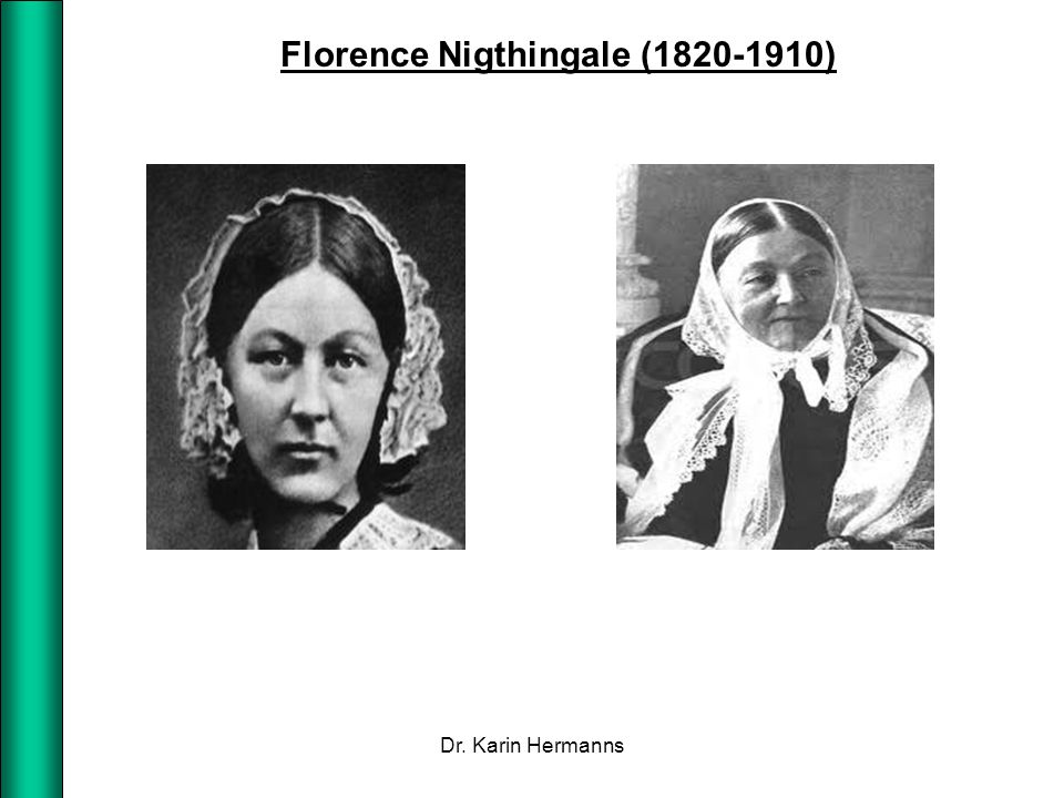 Florence Nigthingale (1820-1910) Dr. Karin Hermanns