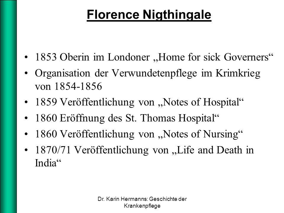 """Florence Nigthingale 1853 Oberin im Londoner """"Home for sick Governers"""" Organisation der Verwundetenpflege im Krimkrieg von 1854-1856 1859 Veröffentlic"""