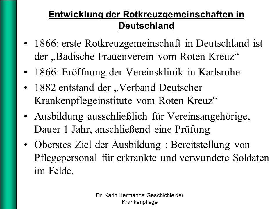 """Entwicklung der Rotkreuzgemeinschaften in Deutschland 1866: erste Rotkreuzgemeinschaft in Deutschland ist der """"Badische Frauenverein vom Roten Kreuz"""""""