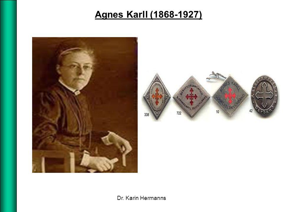 Agnes Karll (1868-1927) Dr. Karin Hermanns