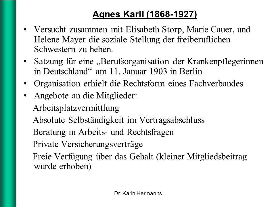 Agnes Karll (1868-1927) Versucht zusammen mit Elisabeth Storp, Marie Cauer, und Helene Mayer die soziale Stellung der freiberuflichen Schwestern zu he