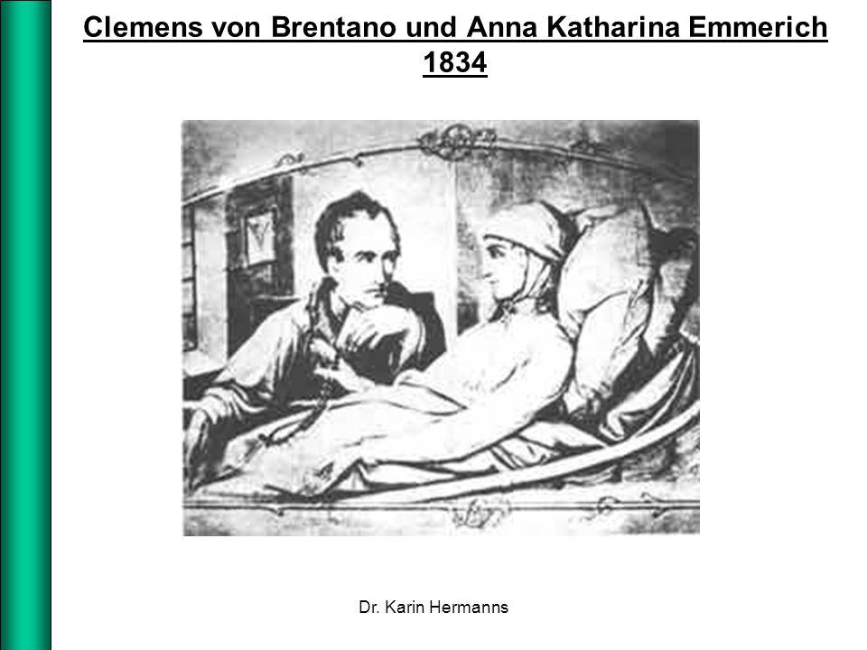Clemens von Brentano und Anna Katharina Emmerich 1834 Dr. Karin Hermanns