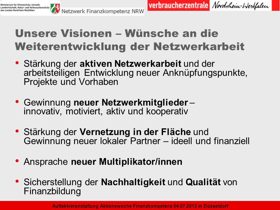 8 Unsere Visionen – Wünsche an die Weiterentwicklung der Netzwerkarbeit Stärkung der aktiven Netzwerkarbeit und der arbeitsteiligen Entwicklung neuer