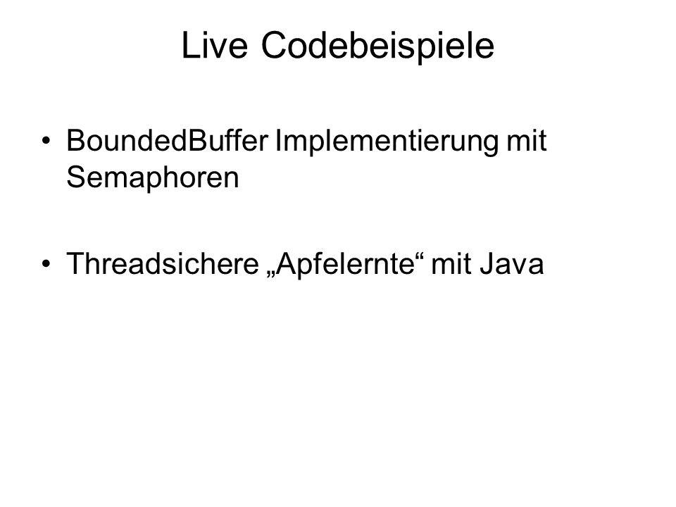 """Live Codebeispiele BoundedBuffer Implementierung mit Semaphoren Threadsichere """"Apfelernte mit Java"""