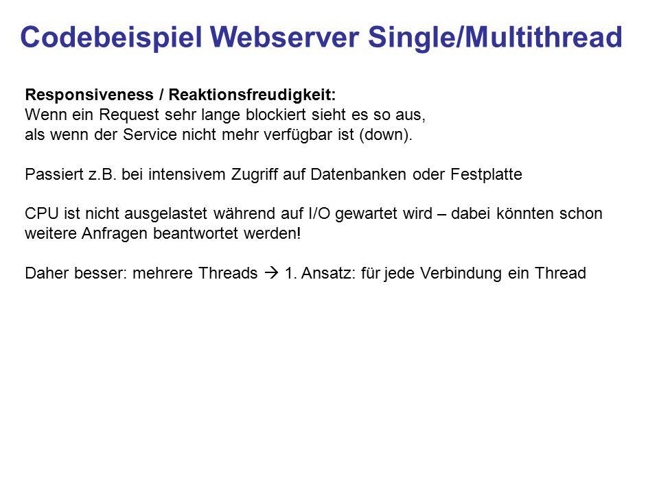 Codebeispiel Webserver Single/Multithread Responsiveness / Reaktionsfreudigkeit: Wenn ein Request sehr lange blockiert sieht es so aus, als wenn der Service nicht mehr verfügbar ist (down).