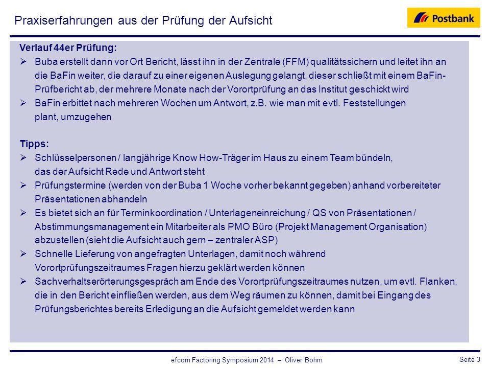 CRO / RisikosteuerungSeite 3 efcom Factoring Symposium 2014 – Oliver Böhm Praxiserfahrungen aus der Prüfung der Aufsicht Verlauf 44er Prüfung:  Buba