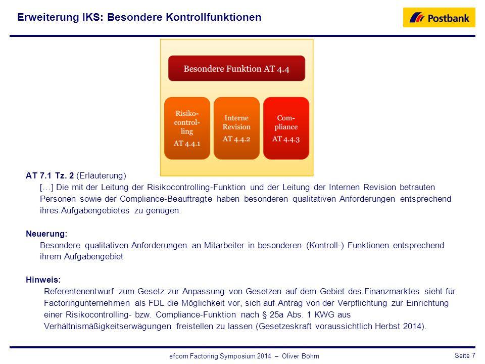 CRO / RisikosteuerungSeite 7 efcom Factoring Symposium 2014 – Oliver Böhm Erweiterung IKS: Besondere Kontrollfunktionen AT 7.1 Tz. 2 (Erläuterung) […]