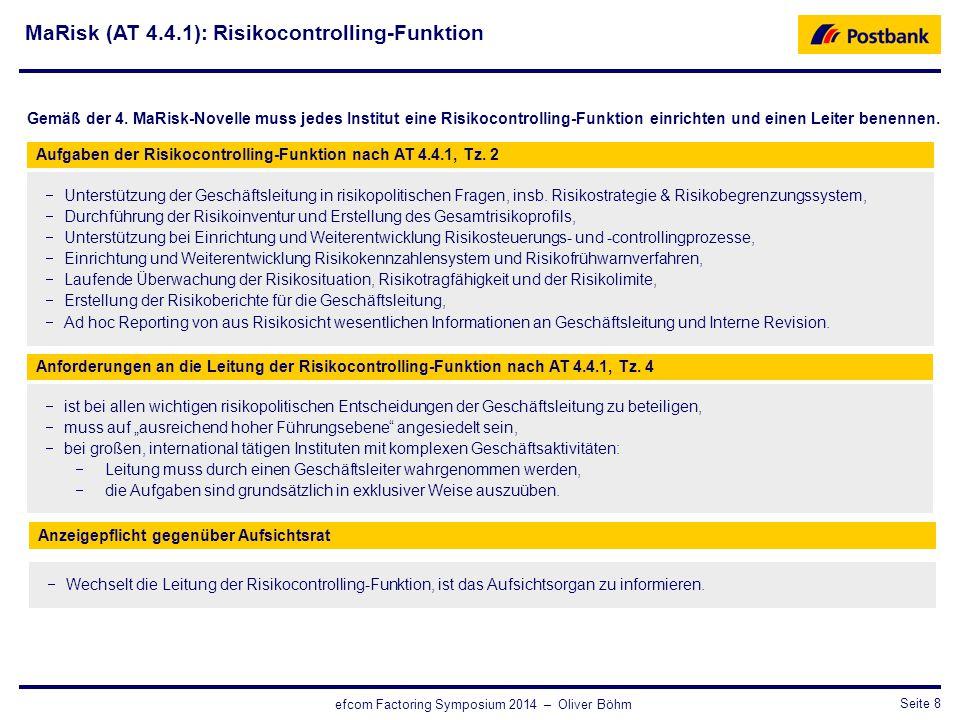 CRO / RisikosteuerungSeite 8 efcom Factoring Symposium 2014 – Oliver Böhm  Unterstützung der Geschäftsleitung in risikopolitischen Fragen, insb. Risi