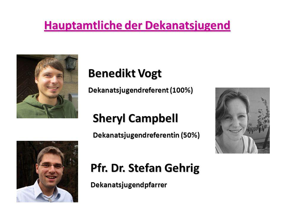 Hauptamtliche der Dekanatsjugend Benedikt Vogt Dekanatsjugendreferent (100%) Sheryl Campbell Dekanatsjugendreferentin (50%) Pfr. Dr. Stefan Gehrig Dek