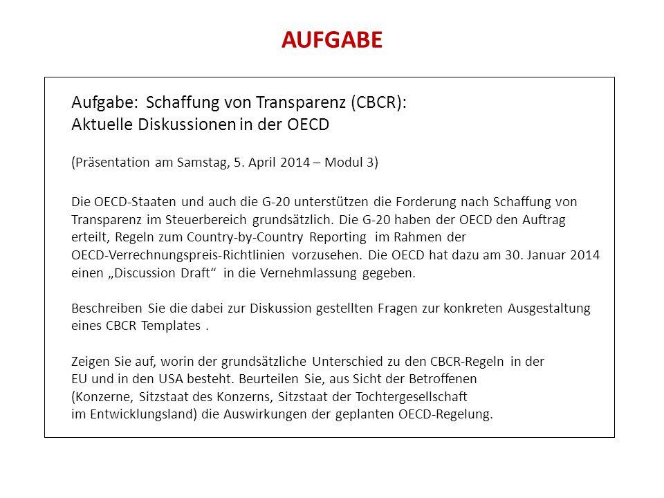 AUFGABE Aufgabe: Schaffung von Transparenz (CBCR): Aktuelle Diskussionen in der OECD (Präsentation am Samstag, 5. April 2014 – Modul 3) Die OECD-Staat