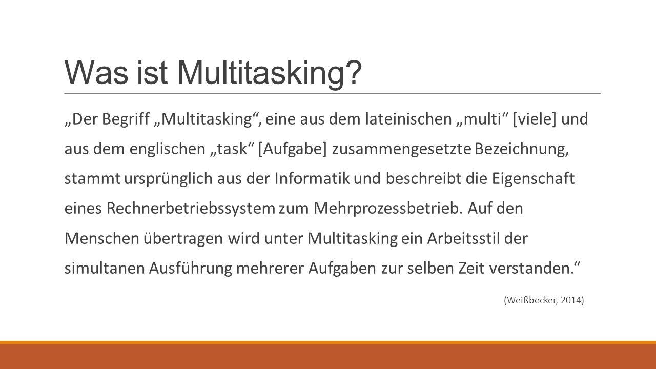 Was ist Multitasking. Generell möglich zwei Sachverhalte parallel zu bewältigen z.B.