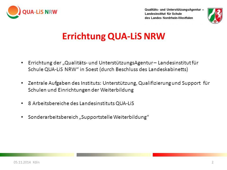 """Errichtung QUA-LiS NRW Errichtung der """"Qualitäts- und UnterstützungsAgentur – Landesinstitut für Schule QUA-LiS NRW"""" in Soest (durch Beschluss des Lan"""