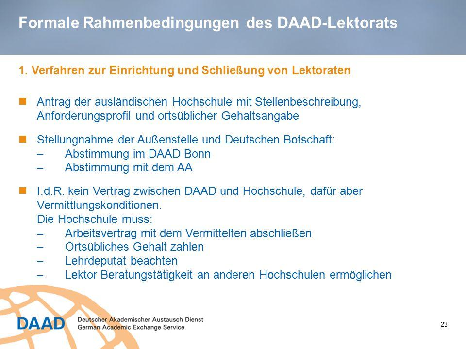 Formale Rahmenbedingungen des DAAD-Lektorats 1. Verfahren zur Einrichtung und Schließung von Lektoraten Antrag der ausländischen Hochschule mit Stelle