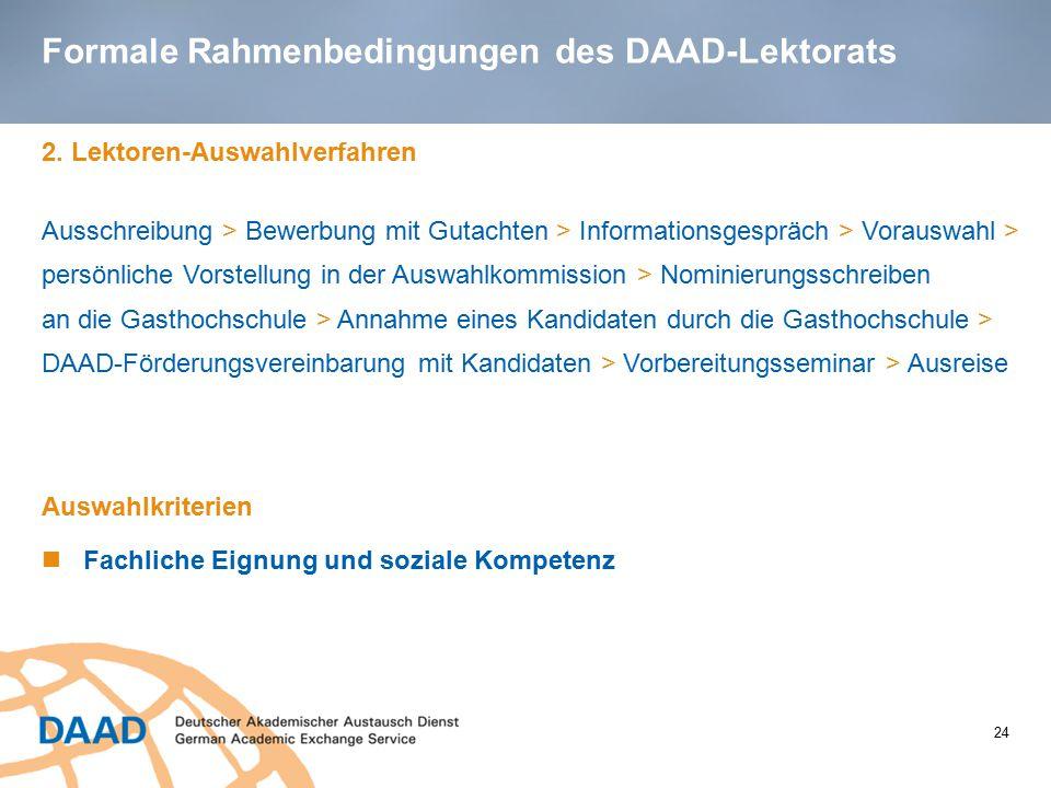 Formale Rahmenbedingungen des DAAD-Lektorats 2. Lektoren-Auswahlverfahren Ausschreibung > Bewerbung mit Gutachten > Informationsgespräch > Vorauswahl