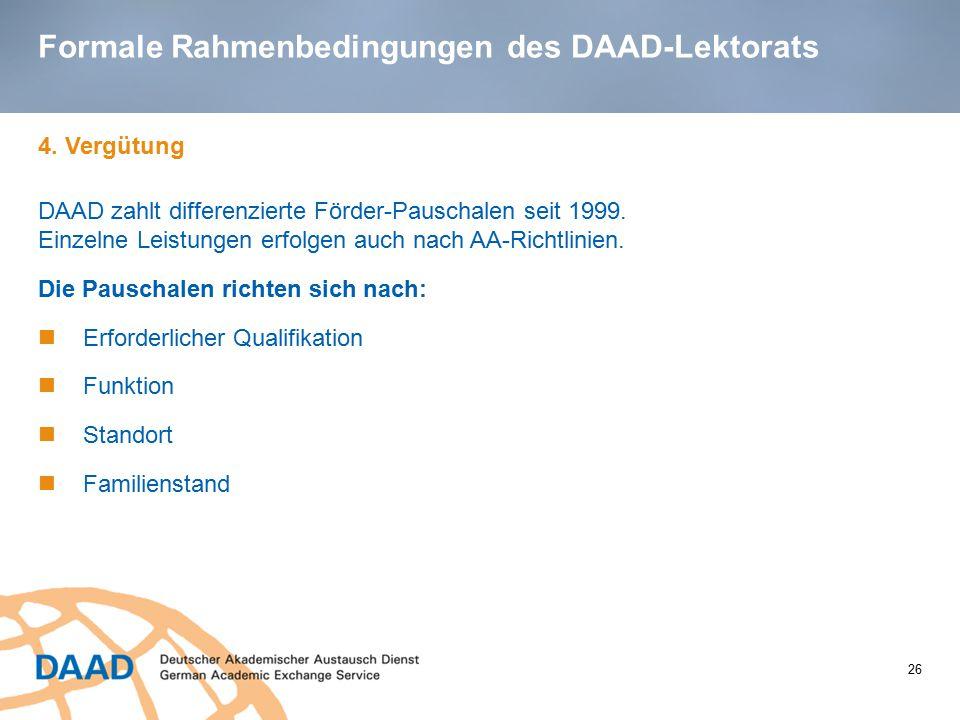 Formale Rahmenbedingungen des DAAD-Lektorats 4. Vergütung DAAD zahlt differenzierte Förder-Pauschalen seit 1999. Einzelne Leistungen erfolgen auch nac