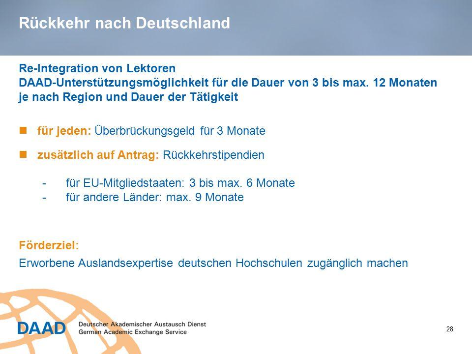 Rückkehr nach Deutschland Re-Integration von Lektoren DAAD-Unterstützungsmöglichkeit für die Dauer von 3 bis max. 12 Monaten je nach Region und Dauer