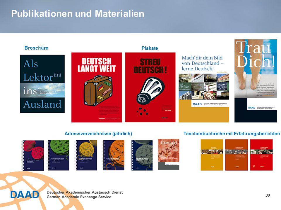 Publikationen und Materialien Broschüre Plakate Adressverzeichnisse (jährlich) Taschenbuchreihe mit Erfahrungsberichten 30