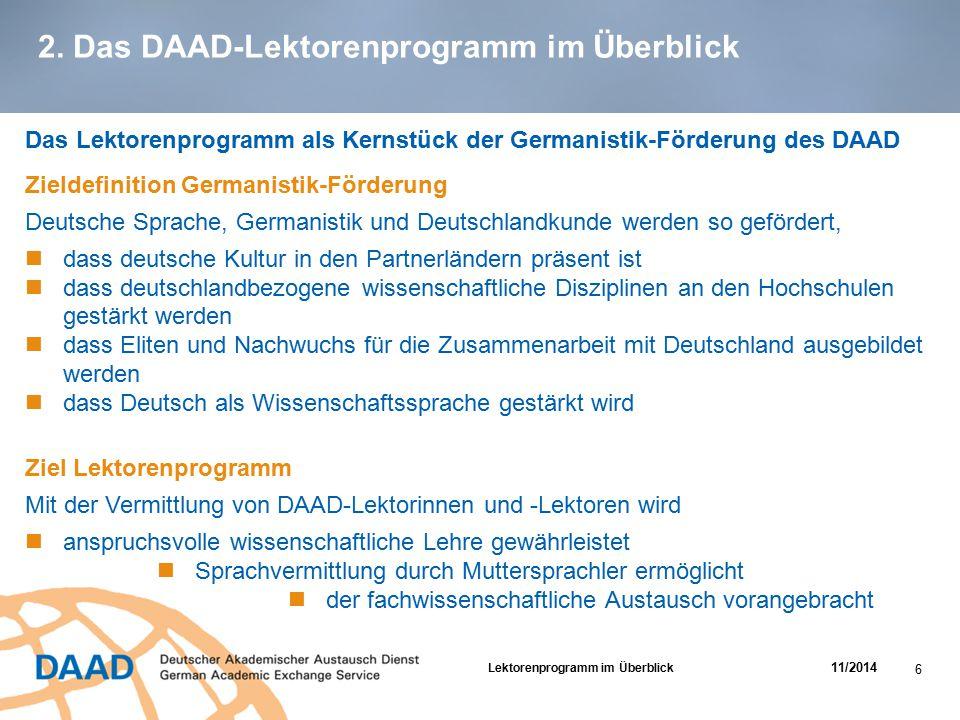 2. Das DAAD-Lektorenprogramm im Überblick Das Lektorenprogramm als Kernstück der Germanistik-Förderung des DAAD Zieldefinition Germanistik-Förderung D