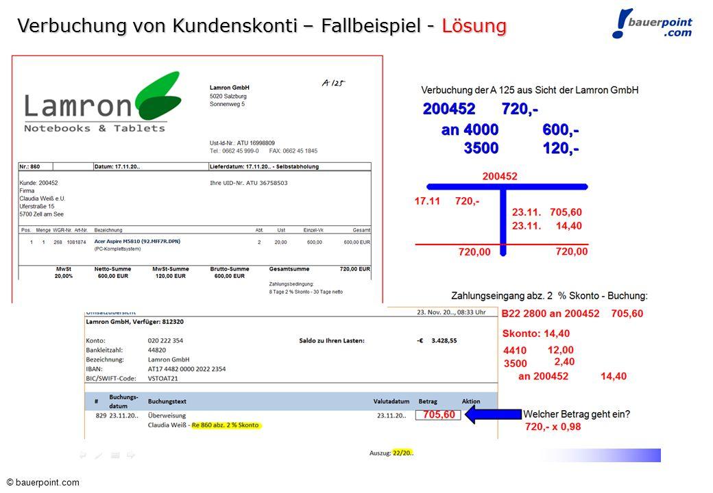 © bauerpoint.com Verbuchung von Kundenskonti - Fallbeispiel Verbuchung der A 125 aus Sicht der Lamron GmbH Stellen Sie das Konto 200452 dar. Zahlungse
