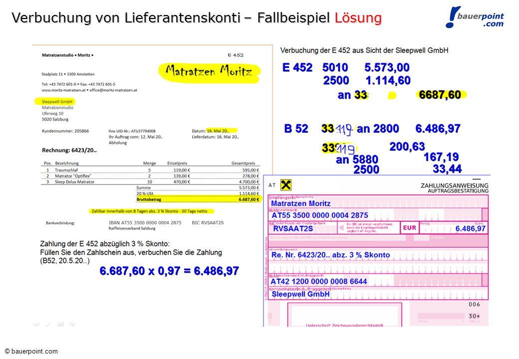 © bauerpoint.com Verbuchung von Lieferantenskonti - Fallbeispiel Verbuchung der E 452 aus Sicht der Sleepwell GmbH (Moritz 33119) Zahlung der E 452 ab