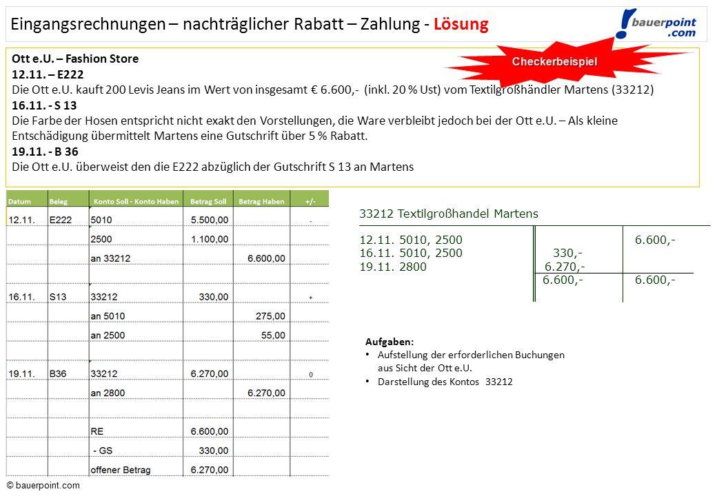 © bauerpoint.com © bauerpoint.com Ott e.U. – Fashion Store 12.11. – E222 Die Ott e.U. kauft 200 Levis Jeans im Wert von insgesamt € 6.600,- (inkl. 20