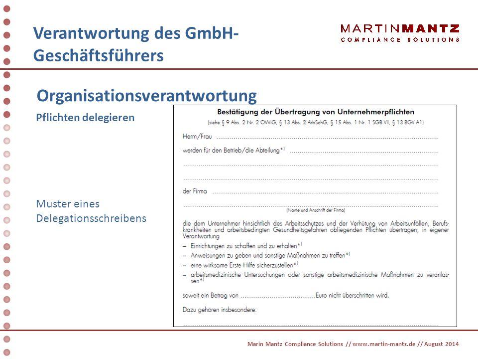 Verantwortung des GmbH- Geschäftsführers Organisationsverantwortung Pflichten delegieren Muster eines Delegationsschreibens Marin Mantz Compliance Sol