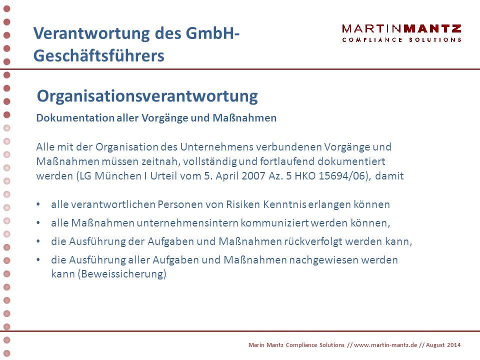 Verantwortung des GmbH- Geschäftsführers Organisationsverantwortung Dokumentation aller Vorgänge und Maßnahmen Alle mit der Organisation des Unternehm